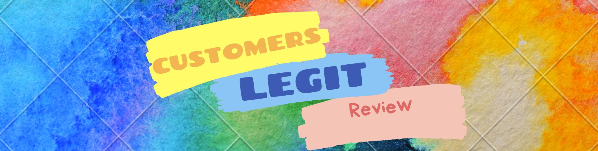 Customers Legit Review