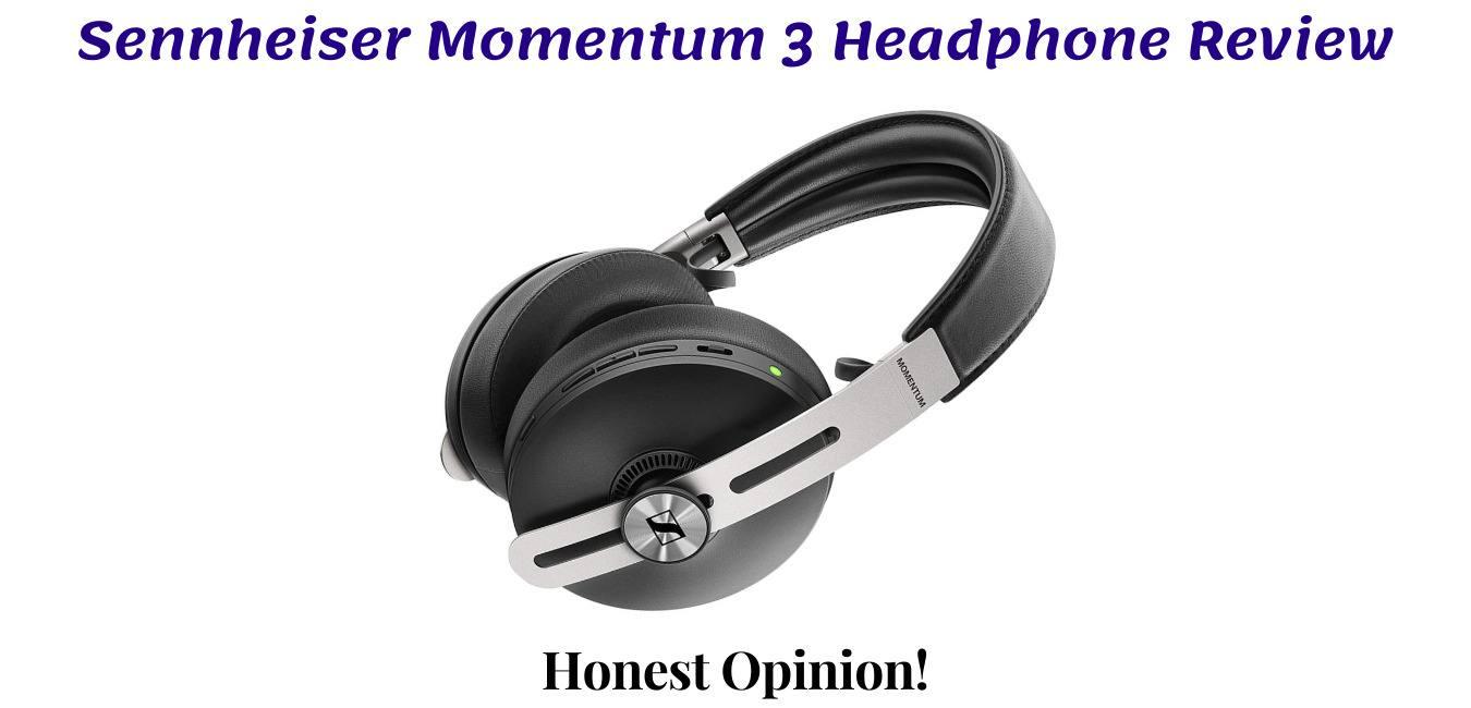 Sennheiser Momentum 3 Headphone Review - Over-Ear Headphones