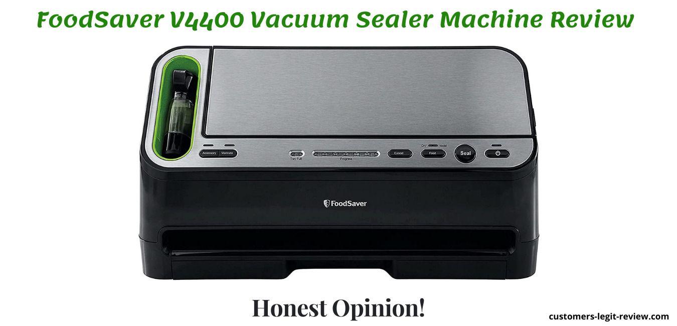 FoodSaver V4400 Vacuum Sealer Machine Review